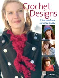 Tess' First Book - Crochet Designs: 25 Must-have Items to Make