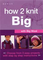 How 2 Knit Big with Big Wool
