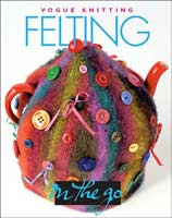 Vogue Knitting - Felting