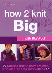 How 2 Knit Big - Big Wool